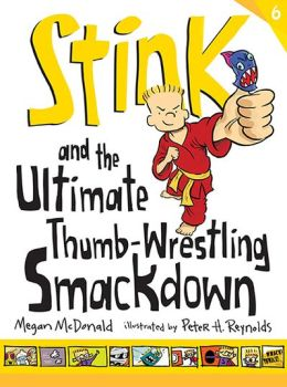 Stink and the Ultimate Thumb-Wrestling Smackdown (Stink Series #6)