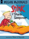 Book Cover Image. Title: Stink and the Shark Sleepover (Book #9), Author: Megan McDonald