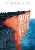 Book Cover Image. Title: Boy on the Edge, Author: Fridrik Erlings