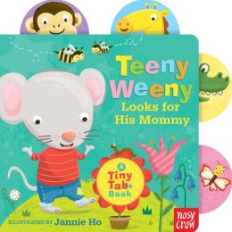 Teeny Weeny Looks for His Mommy: A Tiny Tab Book