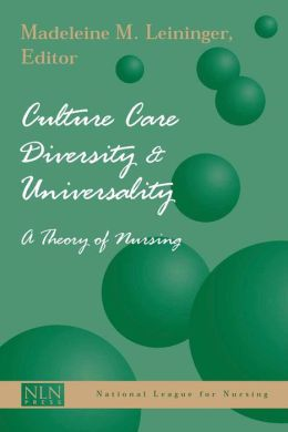Culture Care Diversity And Universality: A Theory Of Nursing