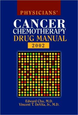 Physician's Cancer Chemotherapy Drug Manual 2002
