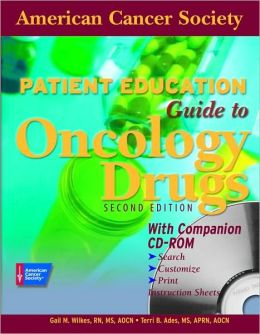 Patient Education Guide to Oncology Drugs (Jones and Bartlett Series in Oncology)