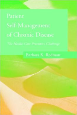 Patient Self-Management Of Chronic Disease: The Health Care Provider's Challenge