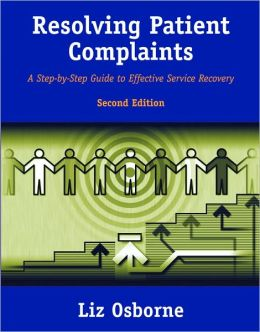 Resolving Patient Complaints: A Step-By-Step Guide to Effective Service Recovery
