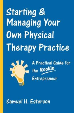 Starting And Managing Your Own Physical Therapy Practice
