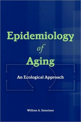 Epidemiology Of Aging: An Ecological Approach