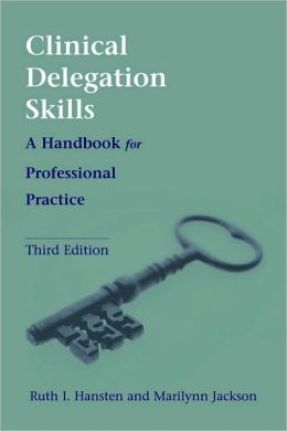 Clinical Delegation Skills: A Handbook for Professional Practice