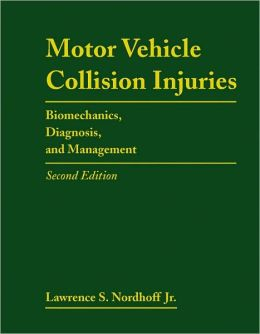Motor Vehicle Collision Injuries: Biomechanics, Diagnosis, And Management