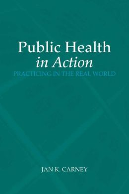 Public Health In Action: Practicing In The Real World