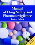 Book Cover Image. Title: Manual of Drug Safety and Pharmacovigilance, Author: Barton Cobert