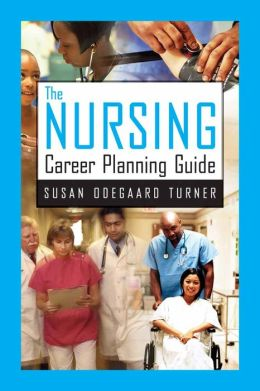 The Nursing Career Planning Guide