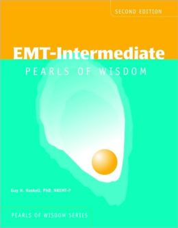 EMT-Intermediate: Pearls Of Wisdom