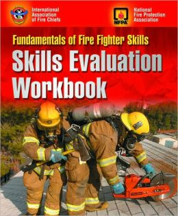 Fundamentals Of Fire Fighter Skills: Skills Evaluation Workbook