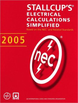 Stallcup's Electrical Calculations Simplified, 2005 Edition