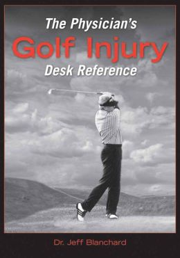 The Physician's Golf Injury Desk Reference
