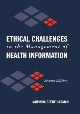 Ethical Challenges In The Management Of Health Information