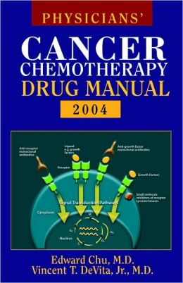 Physician's Cancer Chemotherapy Drug Manual 2004