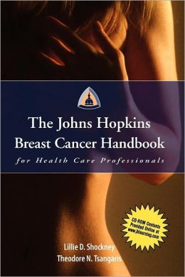 The Johns Hopkins Breast Cancer Handbook For Health Care Professionals