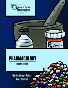 Quick Look Nursing: Pharmacology