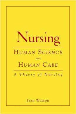 Nursing: Human Science And Human Care