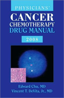 Physician's Cancer Chemotherapy Drug Manual 2008