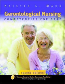 Gerontological Nursing: Competencies For Care