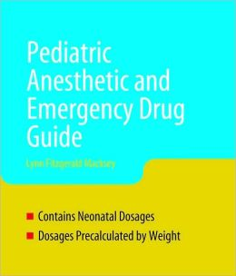 Pediatric Anesthesia And Emergency Drug Guide