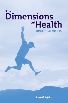 The Dimensions Of Health: Conceptual Models
