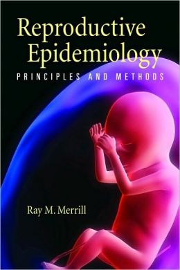 Reproductive Epidemiology: Principles And Methods