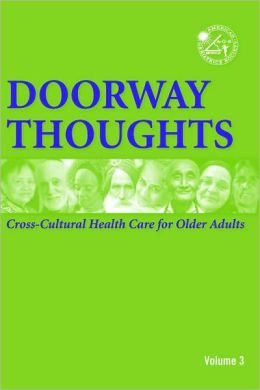 Doorway Thoughts: Cross-Cultural Health Care For Older Adults, Volume III