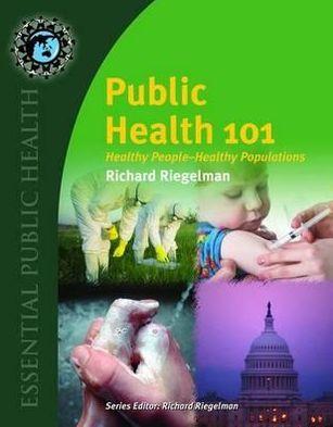 Public Health 101: Healthy People-Healthy Populations