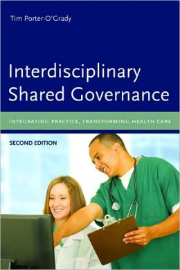 Interdisciplinary Shared Governance: Integrating Practice, Transforming Health Care