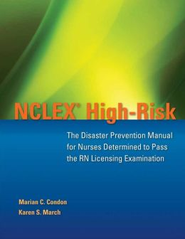 NCLEX High-Risk: The Disaster Prevention Manual For Nurses Determined To Pass The RN Licensing Examination