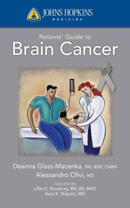 Johns Hopkins Patients' Guide To Brain Cancer