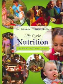 Life Cycle Nutrition: An Evidence-Based Approach with Chapter 2 Supplement: Nutrition Requirements During Pregnancy