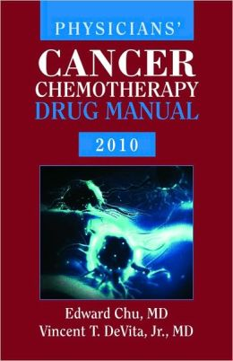 Physicians' Cancer Chemotherapy Drug Manual 2010