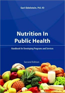 Nutrition in Public Health: A Handbook for Developing Programs and Services