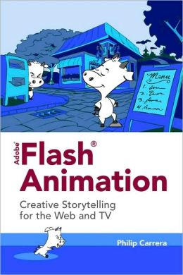 Adobe Flash Animation: Creative Storytelling For Web And TV