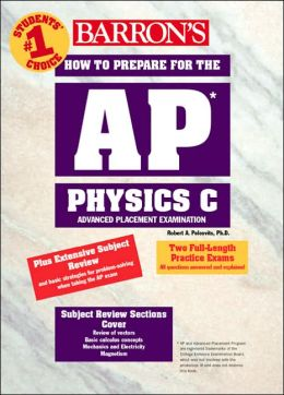 How to Prepare for the AP® Physics C Advanced Placement Examination