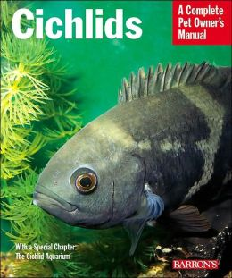 Cichlids: Everything about Purchase, Care, Nutrition, Behavior, and Training