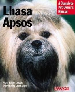 Lhasa Apsos: Everything about Purchase, Care, Nutrition, Behavior, and Training