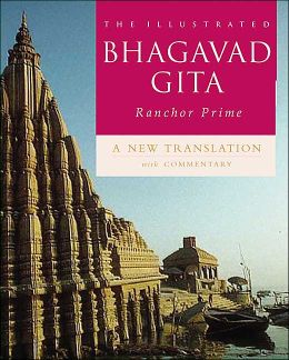 The Illustrated Bhagavad Gita: A New Translation with Commentary