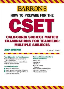 How to Prepare for the CSET: California Subject Matter Examinations for Teachers/Multiple Subjects