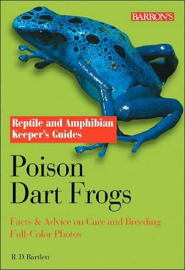 Reptile and Amphibian Keeper's Guides: Poison Dart Frogs