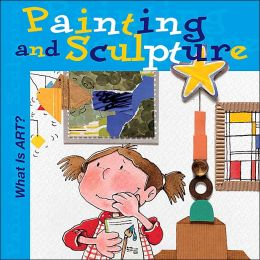 What is Art? Painting and Sculpture