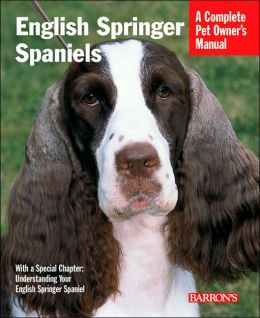 English Springer Spaniels (Barron's Complete Pet Owner's Manuals Series)