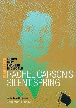 Rachel Carson's Silent Spring: Words that Changed the World (Manifesto)