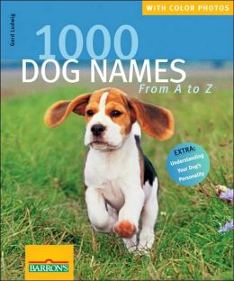 1,000 Dog Names: From A to Z