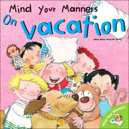 Mind Your Manners: On Vacation